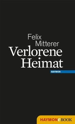 Verlorene Heimat (eBook, ePUB) - Mitterer, Felix