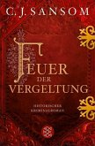 Feuer der Vergeltung / Matthew Shardlake Bd.2 (eBook, ePUB)