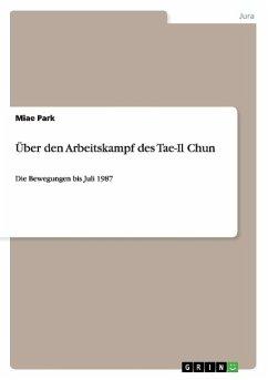 Über den Arbeitskampf des Tae-Il Chun