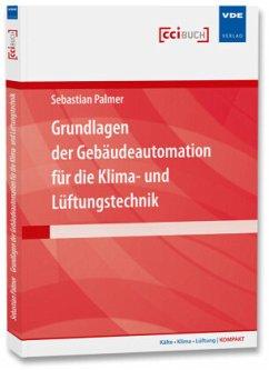 Grundlagen der Gebäudeautomation für die Klima- und Lüftungstechnik - Palmer, Sebastian