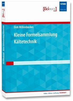 Kleine Formelsammlung Kältetechnik - Willenbockel, Dirk
