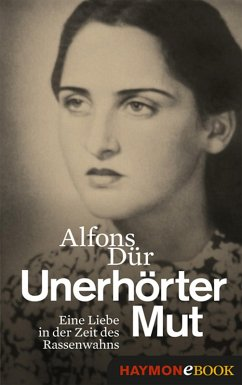 Unerhörter Mut (eBook, ePUB) - Dür, Alfons