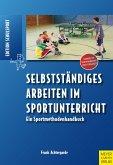 Selbstständiges Arbeiten im Sportunterricht (eBook, PDF)