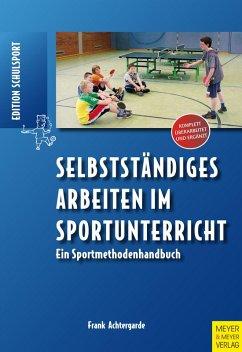 Selbstständiges Arbeiten im Sportunterricht (eBook, PDF) - Achtergarde, Frank