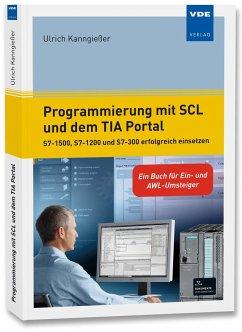 Programmierung mit SCL und dem TIA Portal - Kanngießer, Ulrich