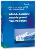 Natürliche Kältemittel - Anwendungen und Praxiserfahrungen