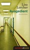 Ausgedient (eBook, ePUB)