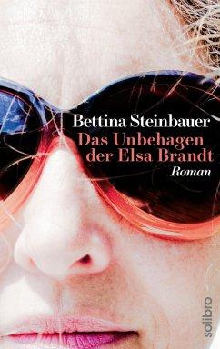 Das Unbehagen der Elsa Brandt (eBook, ePUB) - Steinbauer, Bettina