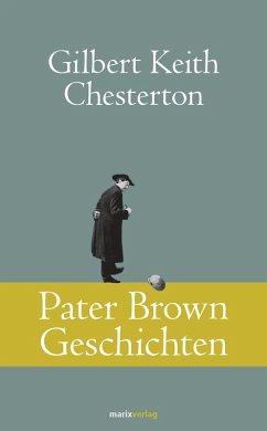 Pater Brown Geschichten (eBook, ePUB) - Chesterton, Gilbert Keith