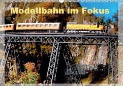 Modellbahn im Fokus (Wandkalender 2016 DIN A3 quer)
