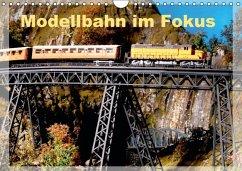 Modellbahn im Fokus (Wandkalender 2016 DIN A4 quer)