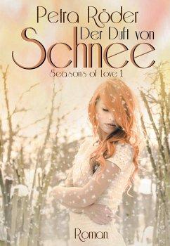 Der Duft von Schnee - Seasons of Love Reihe / Band 1 (eBook, ePUB)