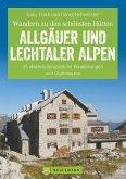 Wandern zu den schönsten Hütten. Allgäuer und Lechtaler Alpen (Mängelexemplar)