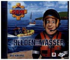 Feuerwehrmann Sam - Helden auf dem Wasser, 1 Audio-CD