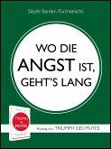 WO DIE ANGST IST, GEHT'S LANG (eBook, ePUB)
