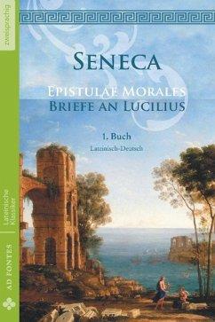 Briefe an Lucilius / Epistulae morales (Lateinisch / Deutsch) - Seneca, Lucius Annaeus