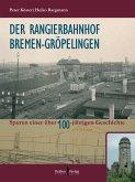Der Rangierbahnhof Bremen-Gröpelingen