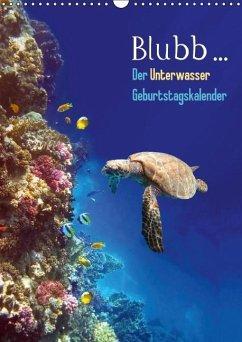 Blubb... Der Unterwasser Geburtstagskalender (Wandkalender immerwährend DIN A3 hoch)