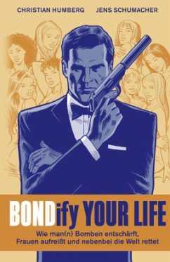 Bondify Your Life - Humberg, Christian; Schumacher, Jens