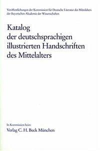 Katalog der deutschsprachigen illustrierten Handschriften des Mittelalters Band 7, Lfg. 3/4 - herausgegeben von Ulrike Bodemann, Kristina Freienhagen-Baumgardt, Pia Rudolph und Nicola Zotz