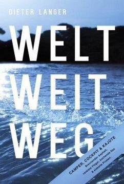 WELT WEIT WEG - Langer, Dieter