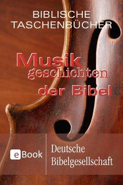 Musikgeschichten der Bibel (eBook, ePUB) - Reinke, Stephan A.