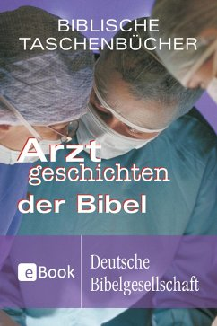 Arztgeschichten der Bibel (eBook, ePUB) - Bühner, Jan-A.