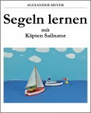 Segeln lernen mit Käpten Sailnator (eBook, ePUB)