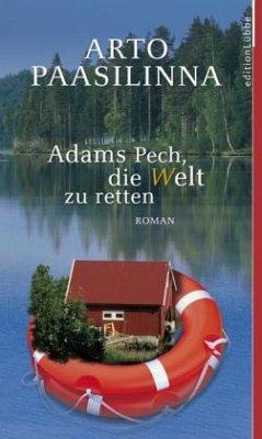 Adams Pech, die Welt zu retten (Mängelexemplar) - Paasilinna, Arto