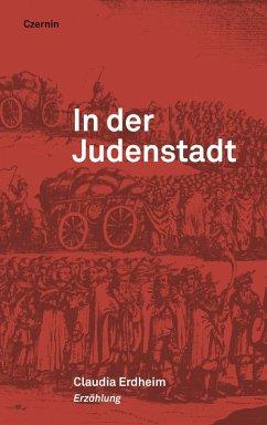 In der Judenstadt (eBook, ePUB) - Erdheim, Claudia