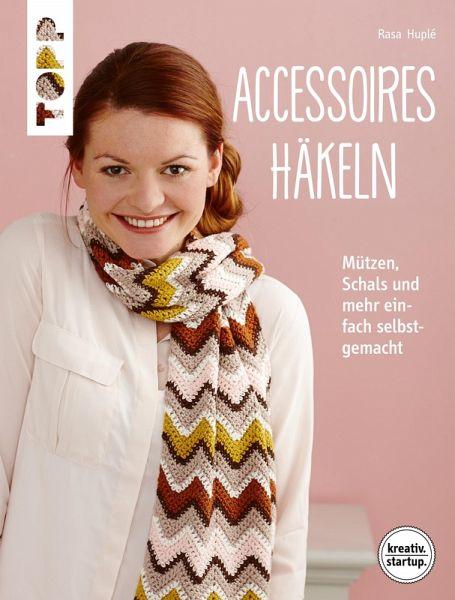 Accessoires Häkeln Ebook Pdf Von Rasa Huple Portofrei Bei Bücherde