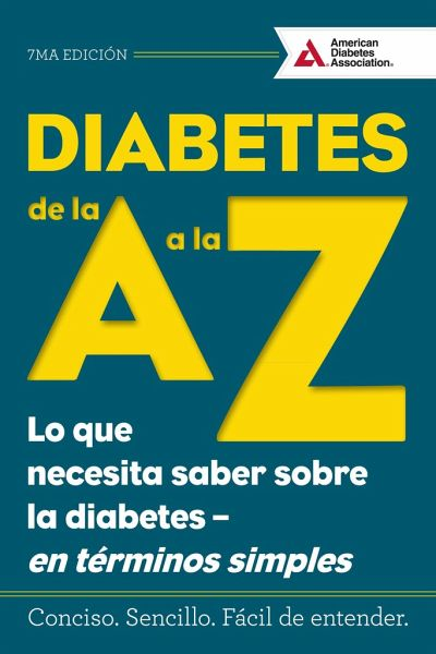 Diabetes De La A A La Z Diabetes A To Z Lo Que Necesita Saber