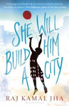 She Will Build Him a City - Jha, Raj Kamal