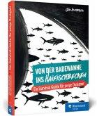 Von der Badewanne ins Haifischbecken
