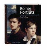 Kölner Porträts vom späten Mittelalter bis zur Romantik