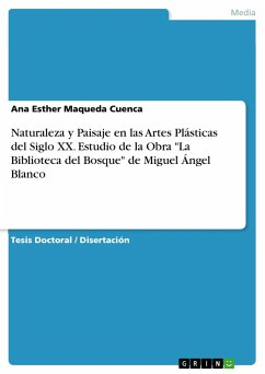 Naturaleza y Paisaje en las Artes Plásticas del Siglo XX. Estudio de la Obra