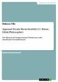 Sigmund Freuds Menschenbild (11. Klasse, Ethik/Philosophie)
