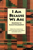 I Am Because We Are: Readings in Africana Philosophy