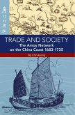 Trade and Society: The Amoy Network on the China Coast, 1683-1735