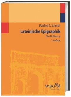 Lateinische Epigraphik - Schmidt, Manfred G.