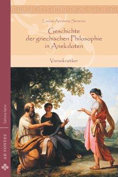Geschichte der griechischen Philosophie in Anek...