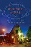 Buenos Aires: The Biography of a City (eBook, ePUB)