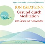 Gesund durch Meditation - Die Übung der Achtsamkeit (MP3-Download)