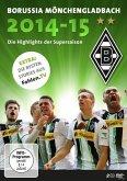 Borussia Mönchengladbach - Die Highlights der Supersaison 2014/2015