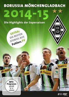 Borussia Mönchengladbach - Die Highlights der Supersaison 2014/2015 - Diverse