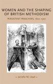 Women and the shaping of British Methodism (eBook, ePUB)