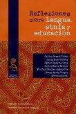 Reflexiones sobre lengua, etnia y educación (eBook, ePUB)