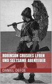 Robinson Crusoes Leben und seltsame Abenteuer (eBook, ePUB)