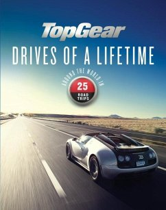 Top Gear Drives of a Lifetime: Around the World in 25 Road Trips - Read, Dan