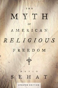 The Myth of American Religious Freedom, Updated Edition - Sehat, David